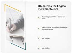 Stepwise Strategy Objectives For Logical Incrementalism Ppt Infographics Background PDF