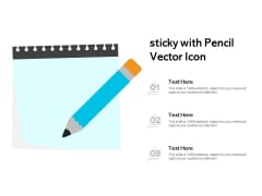 Sticky With Pencil Vector Icon Ppt PowerPoint Presentation File Brochure PDF