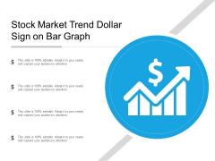 Stock Market Trend Dollar Sign On Bar Graph Ppt Powerpoint Presentation Show Deck