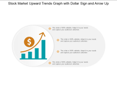 Stock Market Upward Trends Graph With Dollar Sign And Arrow Up Ppt PowerPoint Presentation Professional Graphics Download