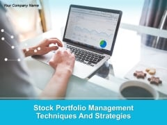 Stock Portfolio Management Techniques And Strategies PowerPoint Presentation Complete Deck With Slides
