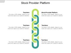 Stock Provider Platform Ppt PowerPoint Presentation Styles File Formats Cpb