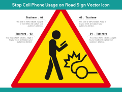 Stop Cell Phone Usage On Road Sign Vector Icon Ppt PowerPoint Presentation Gallery Deck PDF