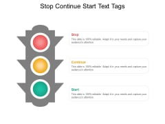 Stop Continue Start Text Tags Ppt PowerPoint Presentation Inspiration Good