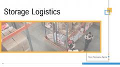 Storage Logistics Ppt PowerPoint Presentation Complete Deck With Slides