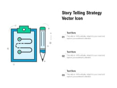 Story Telling Strategy Vector Icon Ppt PowerPoint Presentation Gallery Slideshow PDF