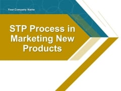 Stp Process In Marketing New Products PowerPoint Presentation Complete Deck With Slides