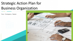 Strategic Action Plan For Business Organization Ppt PowerPoint Presentation Complete Deck With Slides