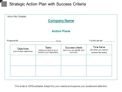 Strategic Action Plan With Success Criteria Ppt PowerPoint Presentation Gallery File Formats PDF