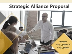 Strategic Alliance Proposal Ppt PowerPoint Presentation Complete Deck With Slides