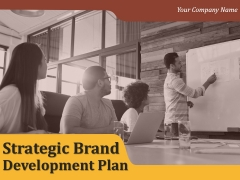 Strategic Brand Development Plan Ppt PowerPoint Presentation Complete Deck With Slides