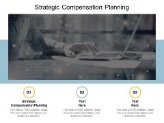 Strategic Compensation Planning Ppt PowerPoint Presentation Gallery Inspiration Cpb