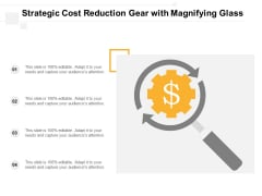 Strategic Cost Reduction Gear With Magnifying Glass Ppt PowerPoint Presentation Design Ideas