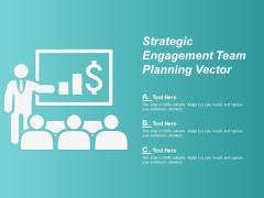 Strategic Engagement Team Planning Vector Ppt Powerpoint Presentation Show Design Inspiration