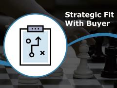 Strategic Fit With Buyer Ppt PowerPoint Presentation Portfolio Graphic Tips