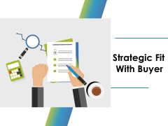 Strategic Fit With Buyer Ppt PowerPoint Presentation Summary Graphics Tutorials