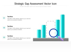 Strategic Gap Assessment Vector Icon Ppt PowerPoint Presentation Pictures Outline PDF