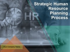 Strategic Human Resource Planning Process Ppt PowerPoint Presentation Complete Deck With Slides