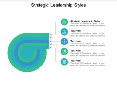 Strategic Leadership Styles Ppt PowerPoint Presentation Outline Layout Ideas Cpb