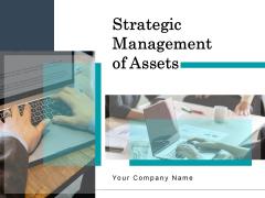 Strategic Management Of Assets Ppt PowerPoint Presentation Complete Deck With Slides