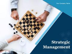 Strategic Management Ppt PowerPoint Presentation Complete Deck With Slides