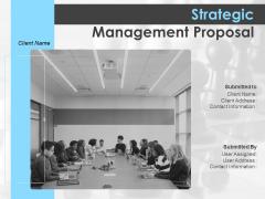 Strategic Management Proposal Ppt PowerPoint Presentation Complete Deck With Slides