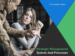 Strategic Management System And Processes Ppt PowerPoint Presentation Complete Deck With Slides