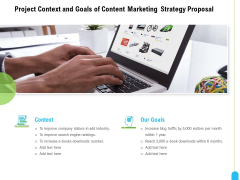 Strategic Marketing Approach Project Context Goals Of Content Marketing Strategy Proposal Rules PDF