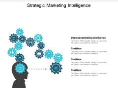 Strategic Marketing Intelligence Ppt PowerPoint Presentation Pictures Information Cpb