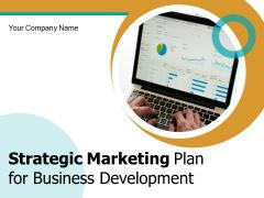 Strategic Marketing Plan For Business Development Ppt PowerPoint Presentation Complete Deck
