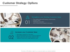 Strategic Plan For Companys Development Customer Strategy Options Ppt PowerPoint Presentation Pictures Deck