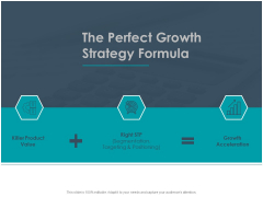 Strategic Plan For Companys Development The Perfect Growth Strategy Formula Ppt PowerPoint Presentation Inspiration Ideas
