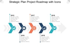 Strategic Plan Project Roadmap With Icons Ppt PowerPoint Presentation Ideas Themes