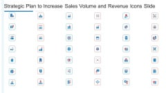 Strategic Plan To Increase Sales Volume And Revenue Icons Slide Designs PDF