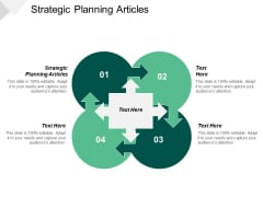 Strategic Planning Articles Ppt PowerPoint Presentation Show Skills Cpb