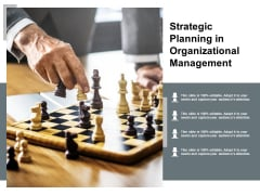 Strategic Planning In Organizational Management Ppt PowerPoint Presentation Icon Clipart