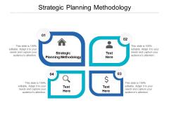 Strategic Planning Methodology Ppt PowerPoint Presentation Icon Graphics Cpb