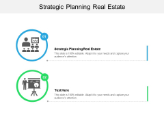 Strategic Planning Real Estate Ppt PowerPoint Presentation Show Visual Aids Cpb