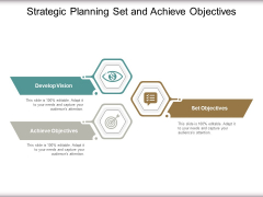 Strategic Planning Set And Achieve Objectives Ppt Powerpoint Presentation Ideas Show