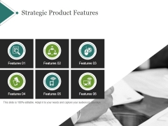 Strategic Product Features Template 1 Ppt PowerPoint Presentation Portfolio