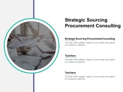 Strategic Sourcing Procurement Consulting Ppt PowerPoint Presentation Professional Background Images Cpb