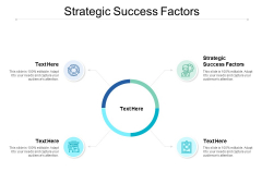 Strategic Success Factors Ppt PowerPoint Presentation Ideas Graphic Tips Cpb