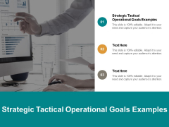 Strategic Tactical Operational Goals Examples Ppt PowerPoint Presentation File Master Slide Cpb
