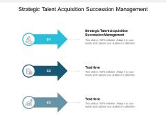 Strategic Talent Acquisition Succession Management Ppt PowerPoint Presentation Icon Portrait Cpb