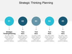 Strategic Thinking Planning Ppt PowerPoint Presentation Outline Design Inspiration Cpb
