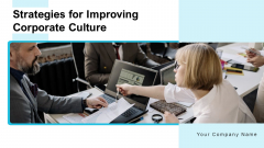 Strategies For Improving Corporate Culture Ppt PowerPoint Presentation Complete Deck With Slides