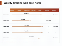Strategies For Organizing Events Weekly Timeline With Task Name Ppt PowerPoint Presentation Gallery Designs Download PDF