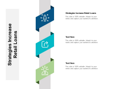 Strategies Increase Retail Loans Ppt PowerPoint Presentation Icon Topics Cpb Pdf