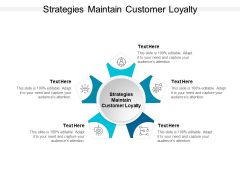 Strategies Maintain Customer Loyalty Ppt PowerPoint Presentation Gallery Information Cpb