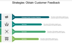 Strategies Obtain Customer Feedback Ppt PowerPoint Presentation Ideas Layout Cpb